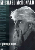Michael McDonald: A Gathering Of Friends Movie