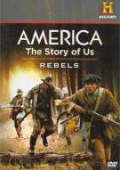 America: The Story Of Us - Rebels Movie