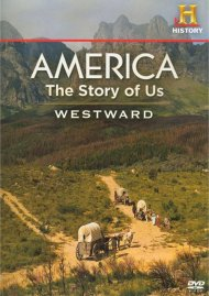 America: The Story Of Us - Westward Movie