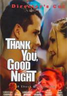 Thank You, Good Night: Directors Cut Movie