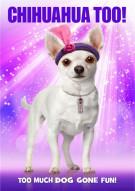 Chihuahua Too! Movie