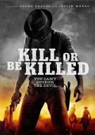 Kill Or Be Killed Movie