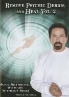 Remove Psychic Debris And Heal: Vol. 2 Movie