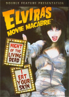Elviras Movie Macabre: Night Of The Living Dead / I Eat Your Skin Movie