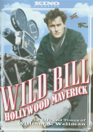 Wild Bill: Hollywood Maverick - The Life And Times Of William A. Wellman Movie