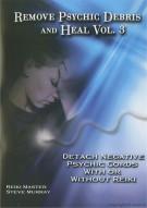 Remove Psychic Debris And Heal: Vol. 3 Movie