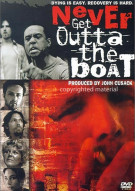 Never Get Outta The Boat Movie