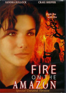 Fire On The Amazon: Unrated Movie