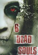 6 Dead Souls Movie