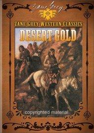 Zane Grey Western Classics: Desert Gold Movie