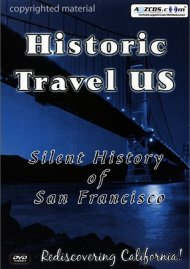 Historic Travel U.S.: Silent History of San Francisco Movie