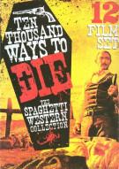 Ten Thousand Ways To Die: 12 Spaghetti Western Collection Movie