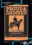 Proud And The Damned, The Movie