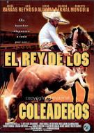 El Rey De Los Coleaderos Movie