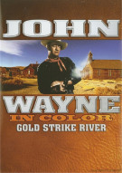 John Wayne In Color: Gold Strike River Movie