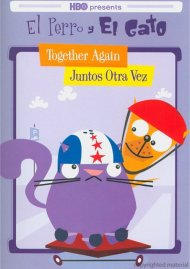 El Perro Y El Gato: Together Again - Juntos Otra Vez Movie