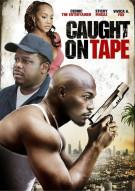 Caught On Tape Movie