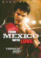 From Mexico With Love Movie