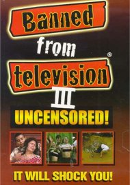 Banned From Television III Movie