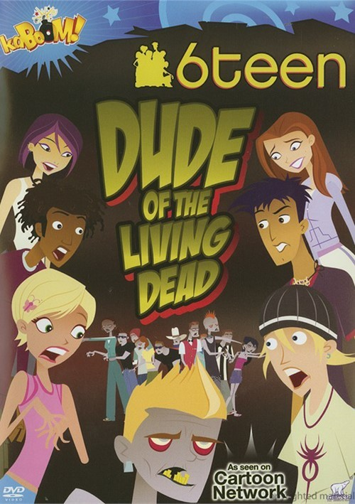 6teen: Dude of the Living Dead Movie
