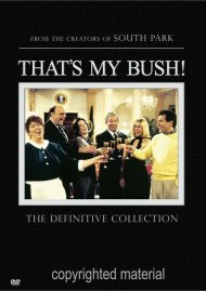 Thats My Bush!: The Definitive Collection Movie