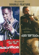 Sacrifice / Way Of War (Double Feature) Movie