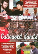 Calloused Hands Movie