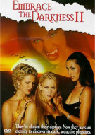 Embrace The Darkness II: Unrated Movie