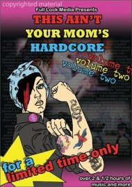 This Aint Your Moms Hardcore: Volume Two Movie