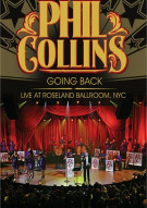 Phil Collins: Going Back - Live At Roseland Ballroom, NYC Movie