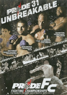 Pride FC 31: Unbreakable Movie