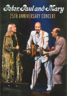 Peter, Paul And Mary: 25th Anniversary Concert Movie
