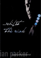 Ian Parker:  Whilst In The Wind - Live Movie