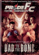 Pride FC: Bad To The Bone Movie