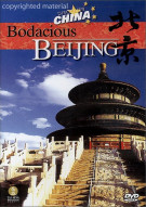 Discover China: Bodacious Beijing Movie