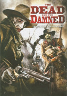 Dead And The Damned, The Movie