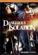 Dangerous Isolation Movie