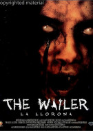 Wailer, The (La Llorona) Movie