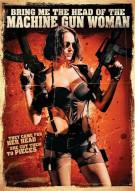 Bring Me The Head Of The Machine Gun Woman Movie