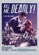 Kill Me, Deadly Movie