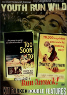 Youth Run Wild Double Feature: Too Soon To Love / Unwed Mother Movie