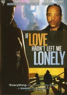 If Love Hadnt Left Me Lonely Movie