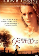Though None Go With Me Movie