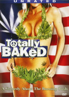 Totally Baked Movie