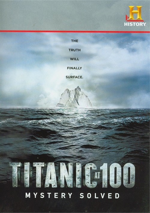 Titanic At 100: Mystery Solved Movie