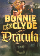 Bonnie And Clyde Vs. Dracula Movie